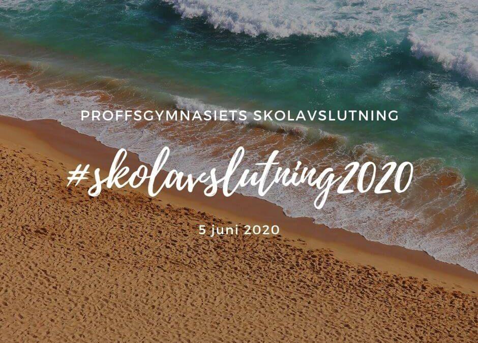 Skolavslutning & Studenten 2020